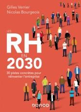 Les RH en 2030 - 30 pistes concrètes pour réinventer l'entreprise