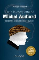 Sous la casquette de Michel Audiard - Les secrets de ses grandes répliques
