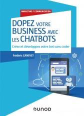 Dopez votre business avec les chatbots - Créez et développez votre bot sans coder