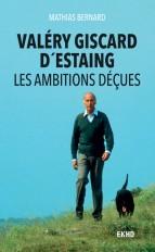 Valéry Giscard d'Estaing - Les ambitions déçues