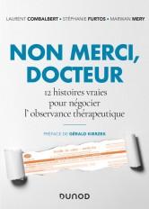 Non merci, Docteur - 12 histoires vraies pour négocier l'observance thérapeutique