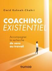 Coaching existentiel - Accompagner la recherche de sens au travail