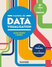Manuel de datavisualisation - 2e éd. - Méthodes - Cas pratiques