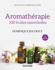 Aromathérapie - 2e éd. - 100 huiles essentielles