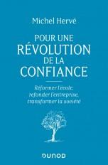 Pour une révolution de la confiance - Réformer l'école, refonder l'entreprise, transformer la sociét