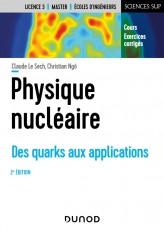 Physique nucléaire - 2e éd. - Des quarks aux applications. Cours et exercices corrigés