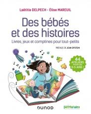 Des bébés et des histoires - Livres, jeux et comptines pour tout-petits