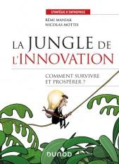 La jungle de l'innovation - Comment survivre et prospérer ?
