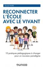 Reconnecter l'École avec le Vivant - 10 pratiques pédagogiques à changer pour un nouveau paradigme