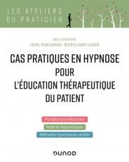 Cas pratiques en hypnose pour l'éducation thérapeutique du patient
