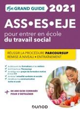 Mon Grand Guide pour entrer en école du travail social- 2021 - ASS, ES, EJE