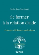 Se former à la relation d'aide - Concepts, méthodes, applications
