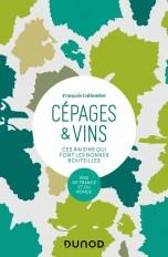 Cépages & vins - 2e éd. - Ces raisins qui font les bonnes bouteilles