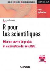 R pour les scientifiques - Mise en oeuvre de projets et valorisation des résultats