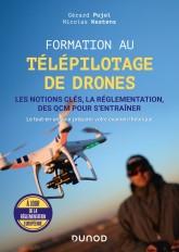 Formation au télépilotage de drones - Les notions clés, la réglementation, des QCM pour s'entraîner