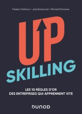 Upskilling - Les 10 règles d'or des entreprises qui apprennent vite