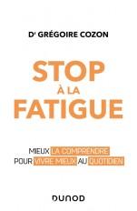 Stop à la fatigue - Mieux la comprendre pour vivre mieux au quotidien