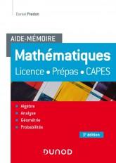 Aide-Mémoire - Mathématiques - 3e éd. - Licence, prépas, Capes