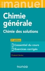 Mini Manuel - Chimie générale - 3e éd. - Chimie des Solutions