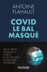 Covid, le bal masqué - Qui a mené la danse? Le récit et les leçons d'une crise planétaire