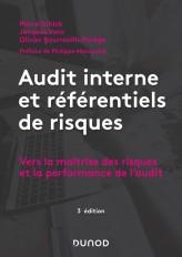 Audit interne et référentiels de risques - 3e éd. - Vers la maîtrise des risques et la performance d