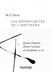 Les opportunités de l'inattendu - Quand l'imprévu devient l'occasion de transformer sa vie