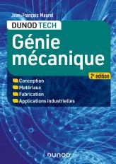 Génie mécanique - 2e éd. - Conception, Matériaux, Fabrication, Applications industrielles