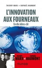 L'innovation aux fourneaux - En dix idées-clé