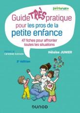 Guide TRÈS pratique pour les pros de la petite enfance - 47 fiches pour affronter toutes les situati