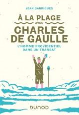 A la plage avec Charles de Gaulle - L'homme providentiel dans un transat