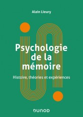 Psychologie de la mémoire - Histoire, théories et expériences