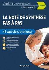 La note de synthèse pas à pas - 3e éd. - 45 exercices pratiques - Catégories A et B