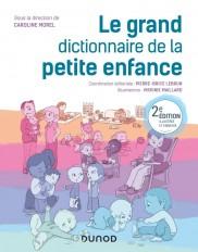 Le grand dictionnaire de la petite enfance - 2e éd.