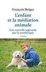 L'enfant et la médiation animale - 3e éd. - Une nouvelle approche par la zoothérapie