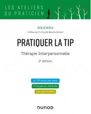 Pratiquer la TIP - Thérapie Interpersonnelle - 2e éd.