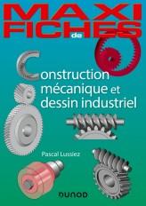 Maxi fiches - Construction mécanique et de dessin industriel