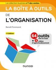La boîte à outils de l'Organisation - 3e éd. - 63 outils & méthodes