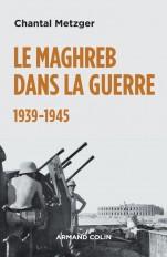 Le Maghreb dans la guerre - 1939-1945