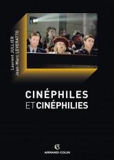 Cinéphiles et cinéphilies - Une histoire de la qualité cinématographique