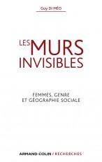 Les murs invisibles - Femmes, genre et géographie sociale