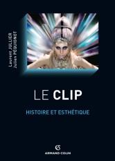 Le clip - Histoire et esthétique