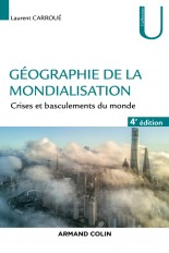 Géographie de la mondialisation - 4e éd.  - Crises et basculements du monde