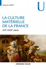La culture matérielle de la France - XVIe-XVIIIe siècle