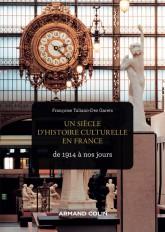 Un siècle d'histoire culturelle en France - de 1914 à nos jours