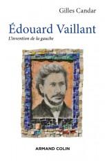 Édouard Vaillant - L'invention de la gauche