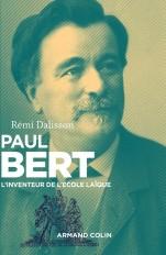 Paul Bert - L'inventeur de l'école laïque