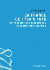 La France de 1799 à 1848 - Entre tentations despotiques et aspirations libérales