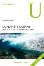 La planète océane - 2e édition - Précis de géographie maritime