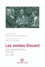 Les années Giscard - Valéry Giscard d'Estaing et l'Europe 1974 -1981