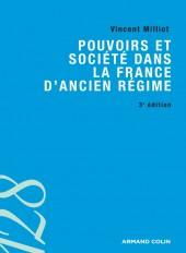 Pouvoirs et société dans la France d'Ancien Régime - 3ed